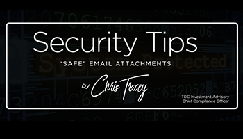 "TDC Compliance - Security Tips - ""Safe"" Email Attachments"