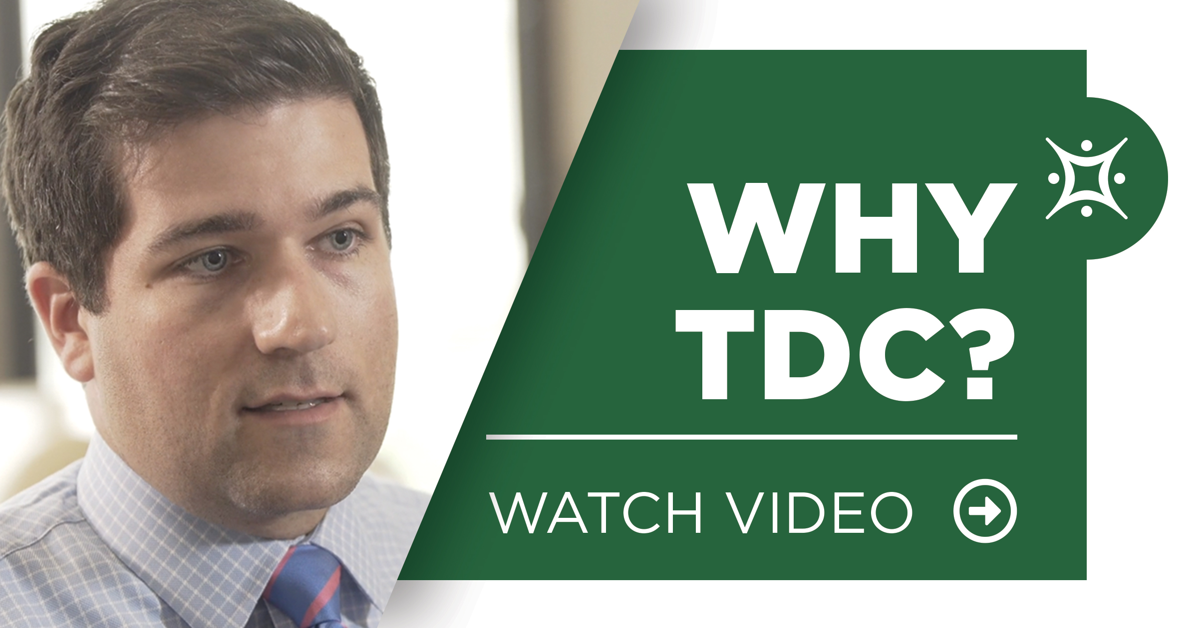 Watch Video - Why TDC Life?