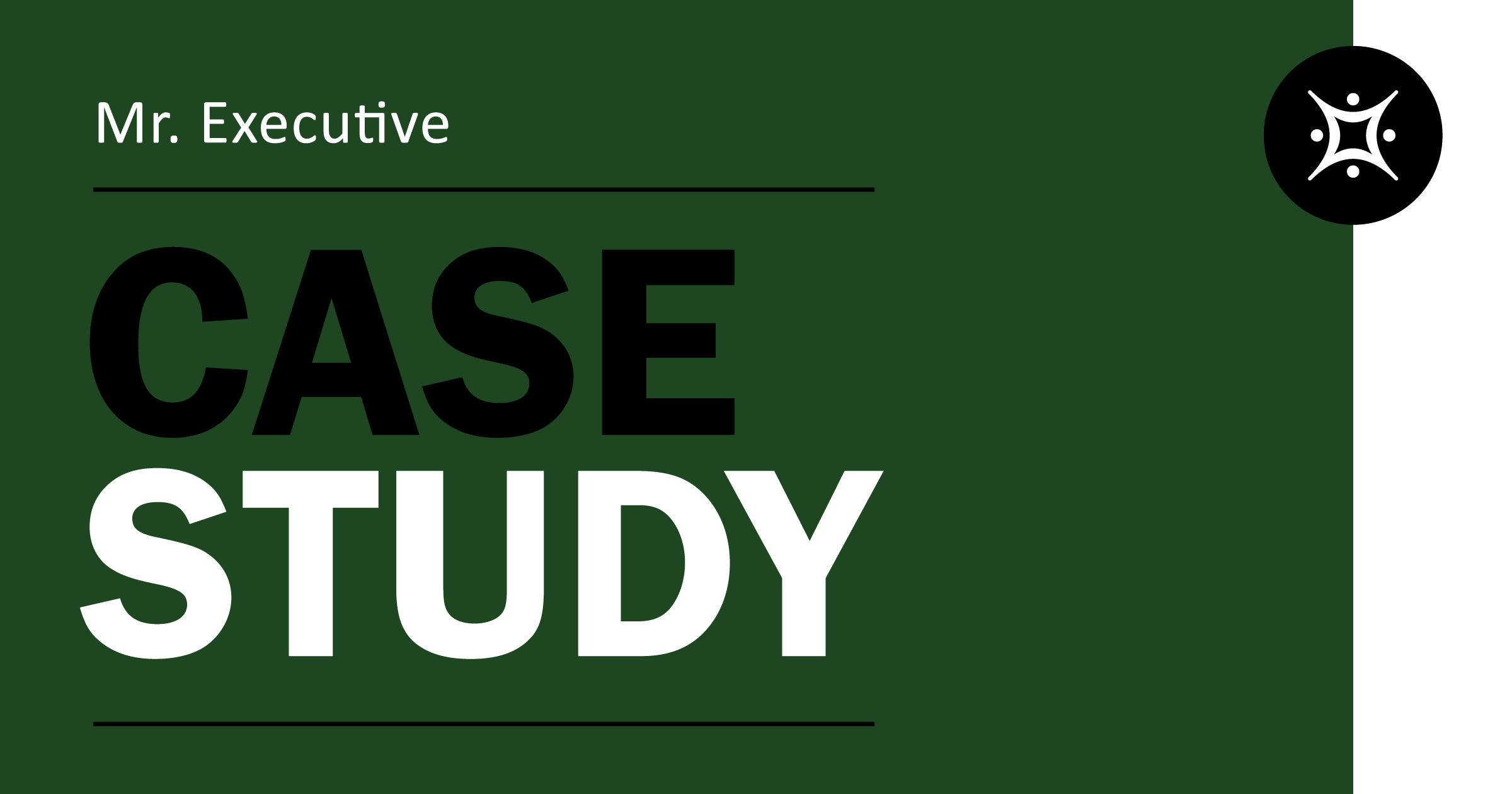 Case Study: Mr. Executive