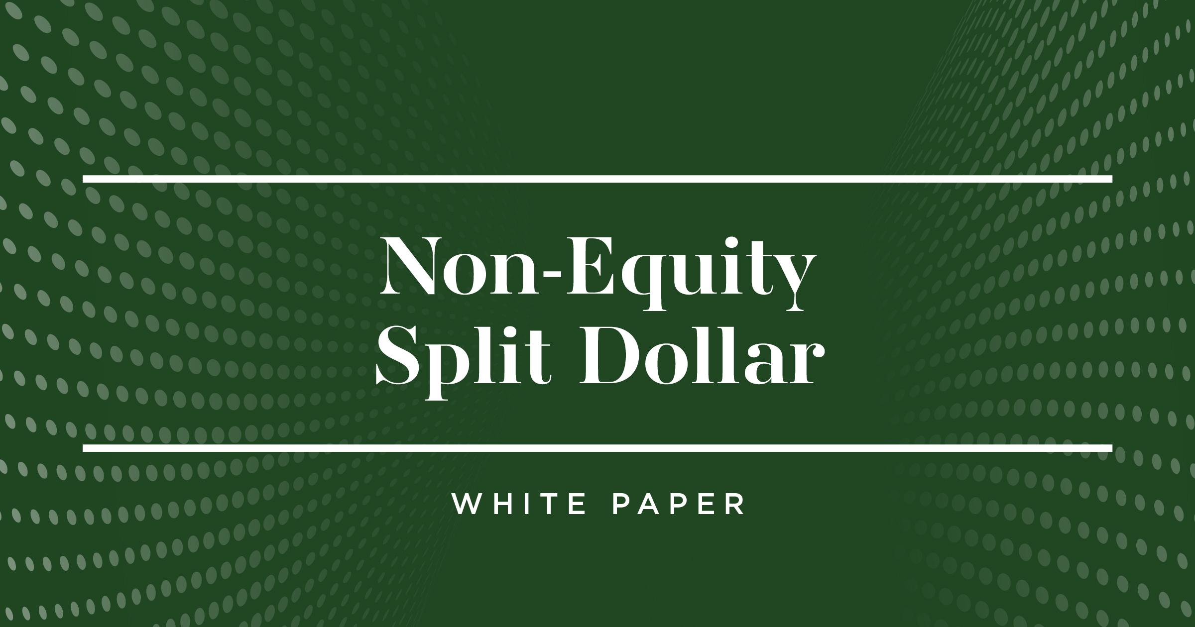Non-Equity Split-Dollar