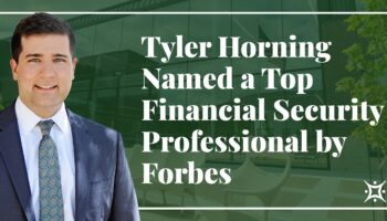 Tyler Horning Named a Top Financial Security Professional by Forbes